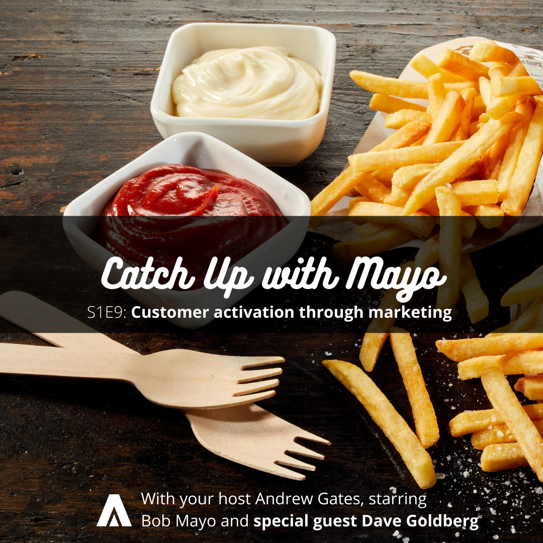 Catch Up with Mayo (S1E9): Activating Customers Through Affinity Marketing