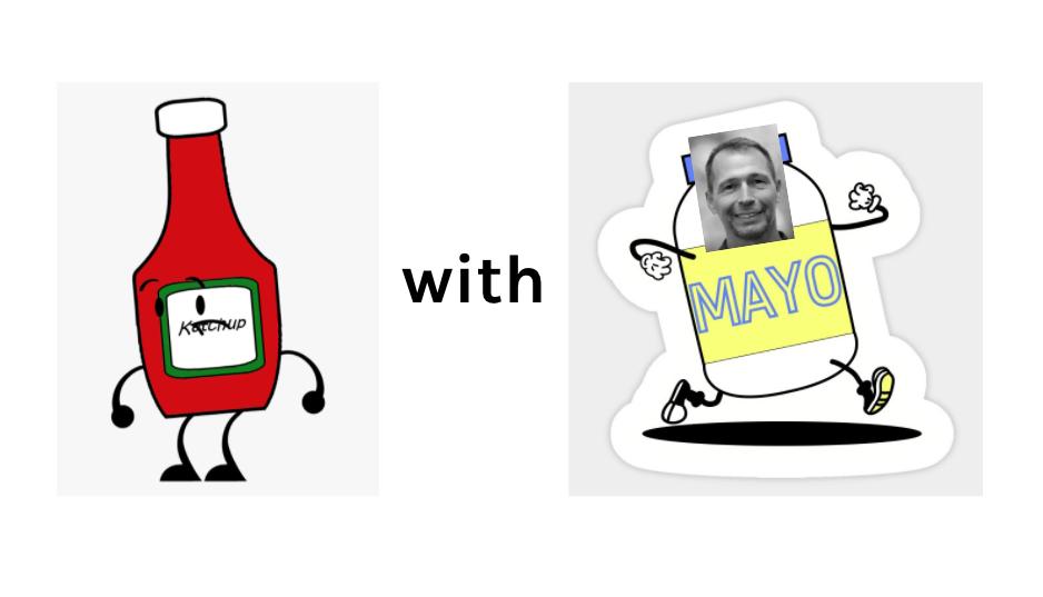 Ketchup with Mayo